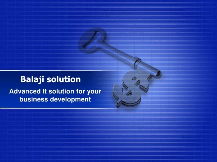 Balaji solution<br />Advanced It solution for your business development<br />