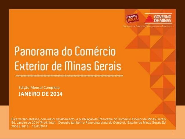 Edição Mensal Completa  JANEIRO DE 2014  Esta versão atualiza, com maior detalhamento, a publicação do Panorama do Comérci...
