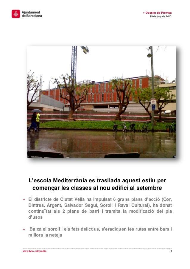 1» Dossier de Premsa19 de juny de 2013www.bcn.cat/mediaL'escola Mediterrània es trasllada aquest estiu percomençar les cla...