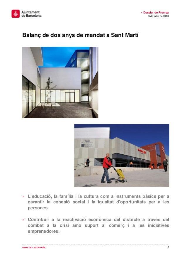 1 » Dossier de Premsa 5 de juliol de 2013 www.bcn.cat/media Balanç de dos anys de mandat a Sant Martí » L'educació, la fam...