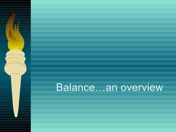 Balance…an overview