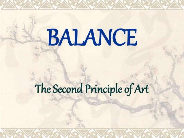 BALANCE  The Second Principle of Art
