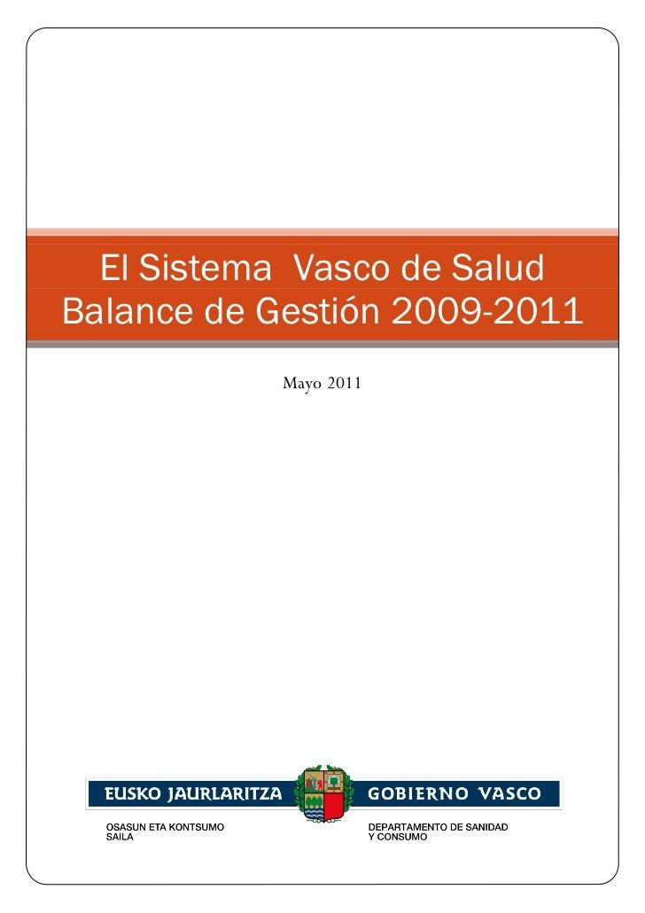 El Sistema Vasco de SaludBalance de Gestión 2009-2011           Mayo 2011