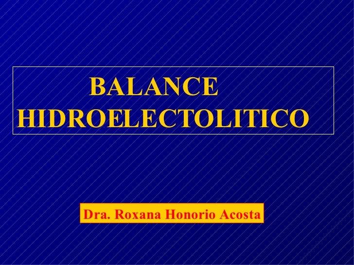 Dra. Roxana Honorio Acosta BALANCE HIDROELECTOLITICO