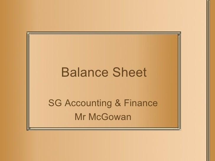 Balance Sheet SG Accounting & Finance Mr McGowan