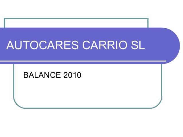 AUTOCARES CARRIO SL  BALANCE 2010