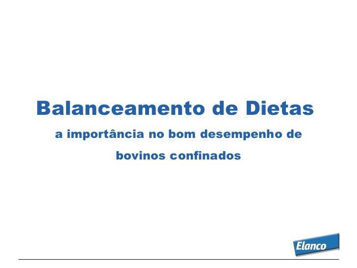 Balanceamento de Dietas a importância no bom desempenho de         bovinos confinados