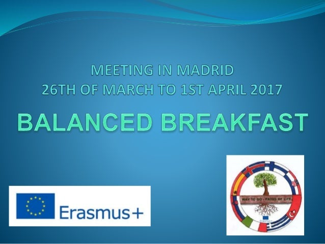 A BALANCED BREAKFAST GOALS: TO REFLECT ON THE NECESSITY OVER HEALTH TO HAVE A BALANCED BREAKFAST TO KNOW DIFFERENT KIND...