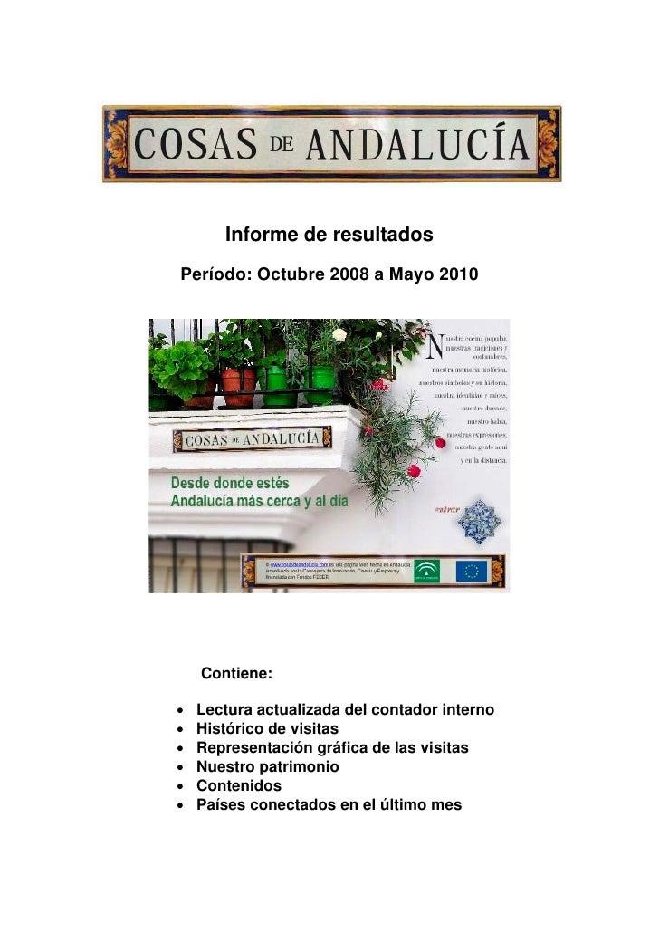 Informe de resultados Período: Octubre 2008 a Mayo 2010         Contiene:  •   Lectura actualizada del contador interno • ...