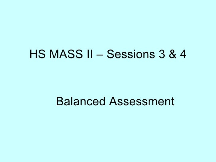 HS MASS II – Sessions 3 & 4 Balanced Assessment