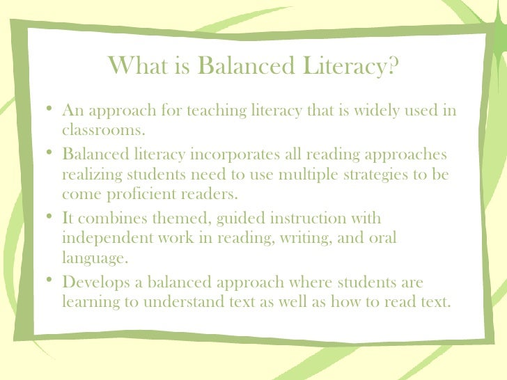 balanced literacy in secondary instruction In the balanced literacy model, reading instruction includes shared reading, read alouds, guided reading, and independent reading in shared reading, teacher models and support students she generally keeps a large book on an easel within her reach, and children sit at the carpet in a group.
