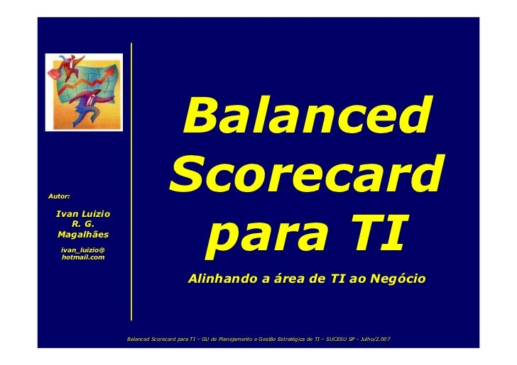 Balanced                                   Scorecard Autor:     Ivan Luizio                                      para TI  ...