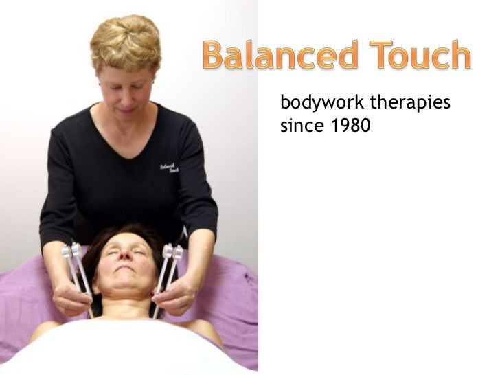 Balanced Touch<br />bodywork therapies since 1980<br />