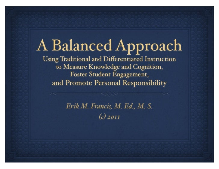 A Balanced ApproachUsing Traditional and Differentiated Instruction    to Measure Knowledge and Cognition,         Foster S...