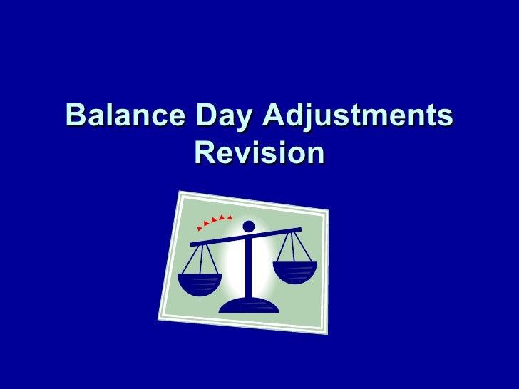 Balance Day Adjustments        Revision