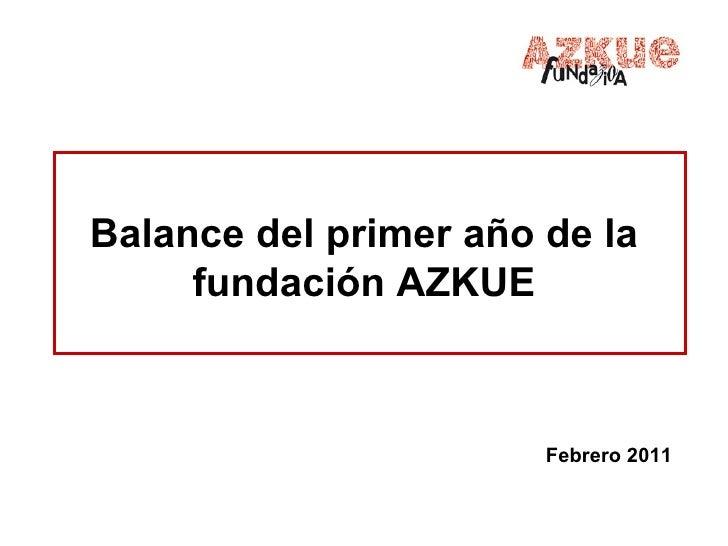 Balance del primer año de la fundación AZKUE Febrero 2011