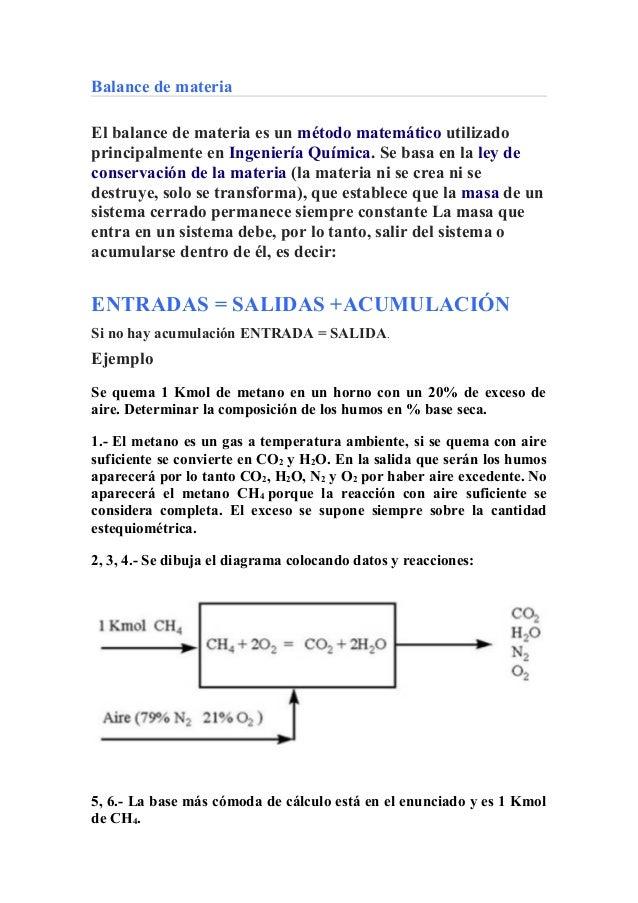 Balance de materia El balance de materia es un método matemático utilizado principalmente en Ingeniería Química. Se basa e...