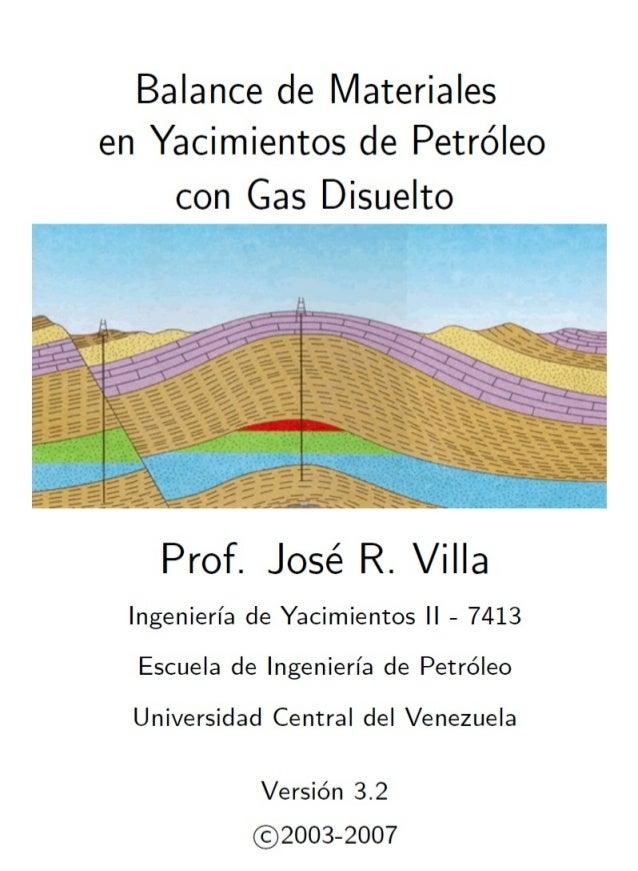 Balance de Materiales en Yacimientos de Petroleo con Gas Disuelto