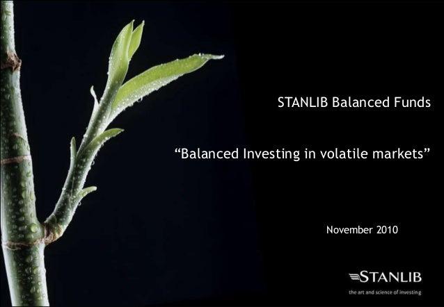 "STANLIB Balanced Funds ""Balanced Investing in volatile markets"" November 2010"