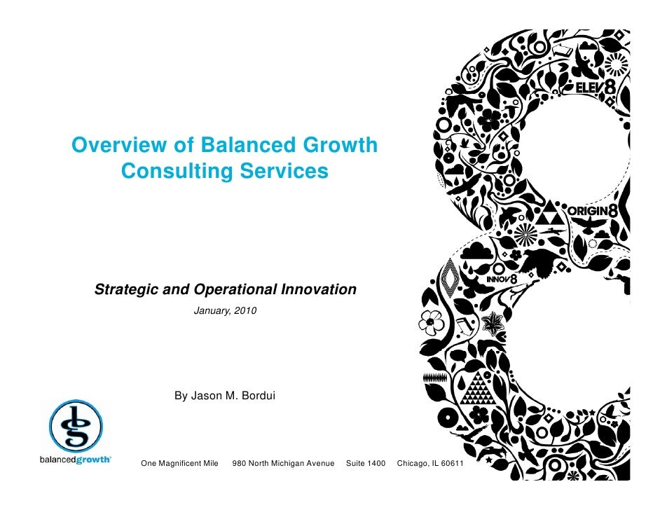 Overview of Balanced Growth     Consulting Services      Strategic and Operational Innovation                     January,...