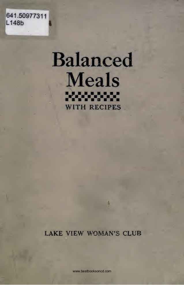 641.50977311 L148b I Balanced Meals WITH RECIPES LAKE VIEW WOMAN'S CLUB www.bestbooksoncd.com