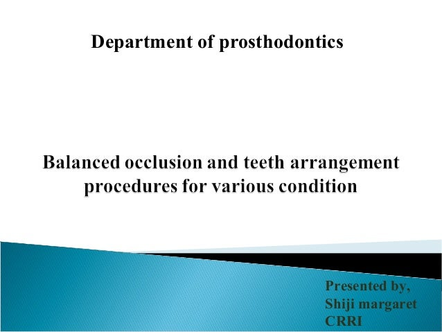 Department of prosthodontics Presented by, Shiji margaret CRRI