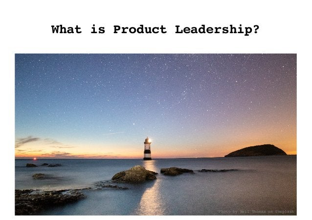 What is Product Leadership? Photo by Neil Thomas on Unsplash