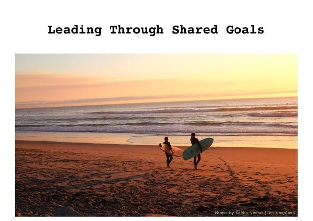 Leading Through Shared Goals Photo by Sacha Verheij on Unsplash