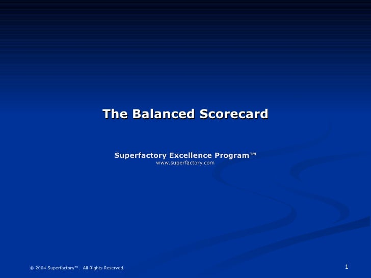 The Balanced Scorecard Superfactory Excellence Program™ www.superfactory.com