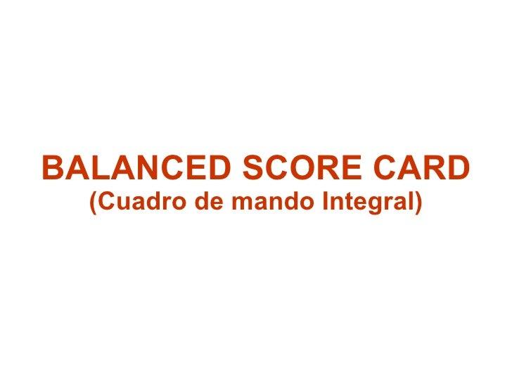 BALANCED SCORE CARD (Cuadro de mando Integral)