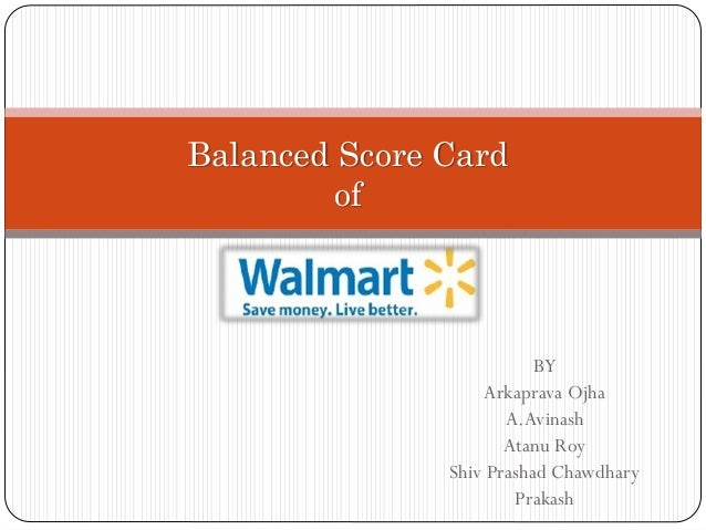 balanced scorecard walmart In the balanced scorecard there is a separate 'learning and growth' perspective let's take a closer look at the objectives that one can map inside, and the measures.