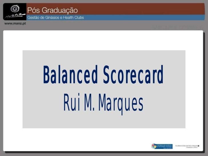 Balanced Scorecard   Rui M. Marques