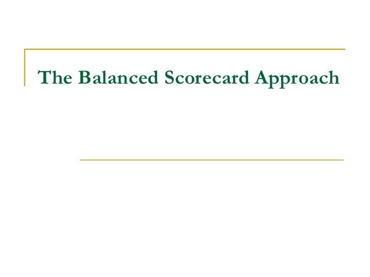 The Balanced Scorecard Approach