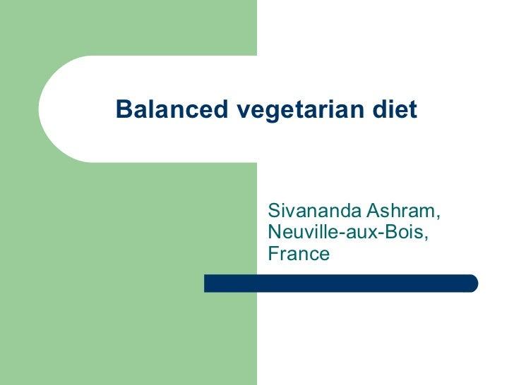 Balanced vegetarian diet  Sivananda Ashram, Neuville-aux-Bois, France