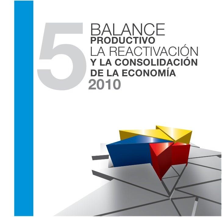 5    BALANCE    PRODUCTIVO    LA REACTIVACIÓN    Y LA CONSOLIDACIÓN    DE LA ECONOMÍA2010