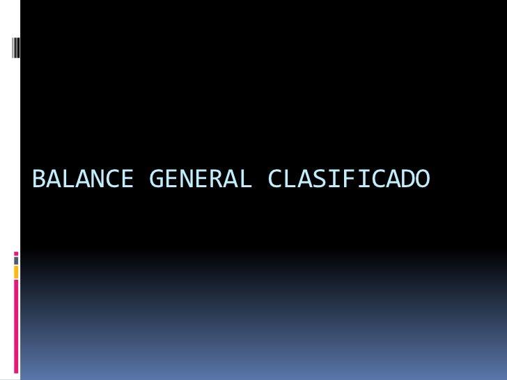 BALANCE GENERAL CLASIFICADO