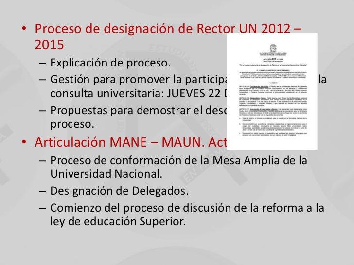 • Proceso de designación de Rector UN 2012 –  2015  – Explicación de proceso.  – Gestión para promover la participación en...