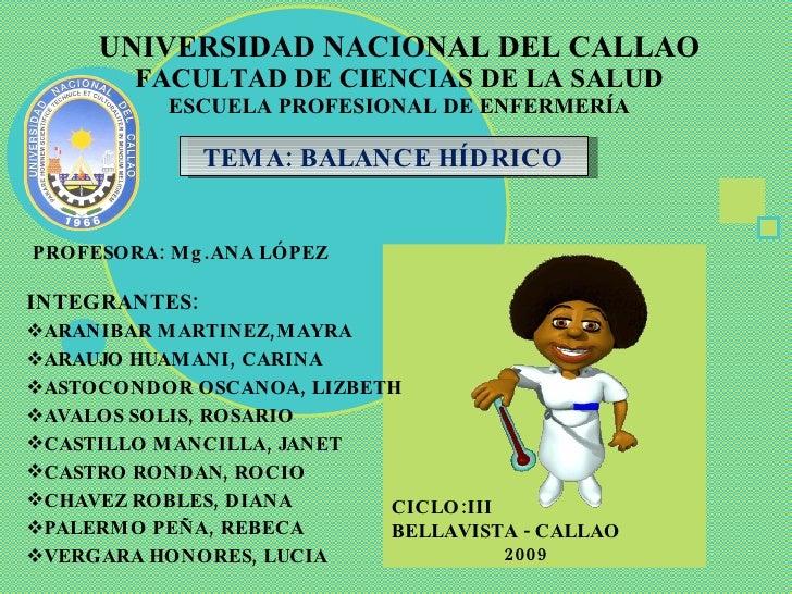 UNIVERSIDAD NACIONAL DEL CALLAO FACULTAD DE CIENCIAS DE LA SALUD ESCUELA PROFESIONAL DE ENFERMERÍA <ul><li>INTEGRANTES: </...