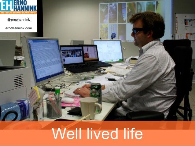 @ernohanninkernohannink.com                  Well lived life