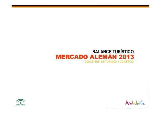 BALANCE TURÍSTICO  MERCADO ALEMÁN 2013 CONSEJERÍA DE TURISMO Y COMERCIO