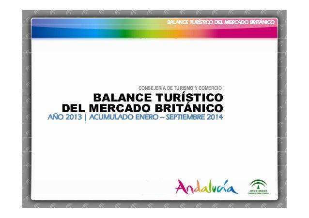 BALANCE TURÍSTICO DEL MERCADO BRITÁNICO BALANCE TURÍSTICO DEL MERCADO BRITÁNICO CONSEJERÍA DE TURISMO Y COMERCIO BALANCE T...
