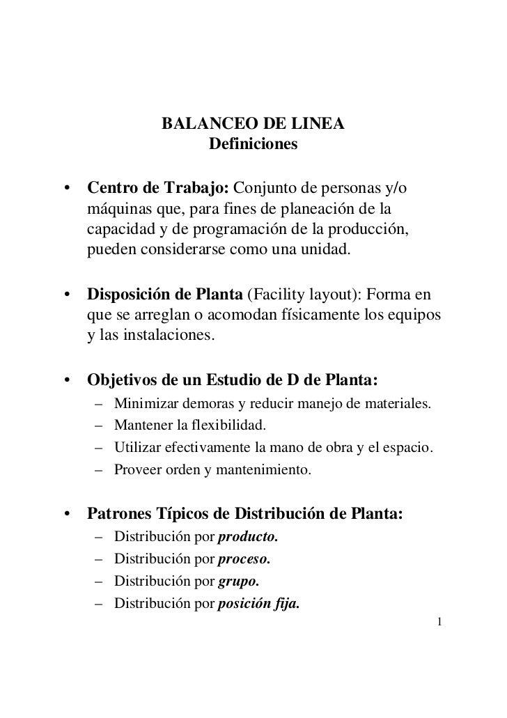 BALANCEO DE LINEA                   Definiciones• Centro de Trabajo: Conjunto de personas y/o  máquinas que, para fines de...