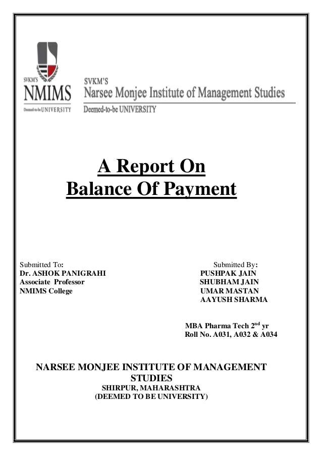 A Report On Balance Of Payment Submitted To: Submitted By: Dr. ASHOK PANIGRAHI PUSHPAK JAIN Associate Professor SHUBHAM JA...