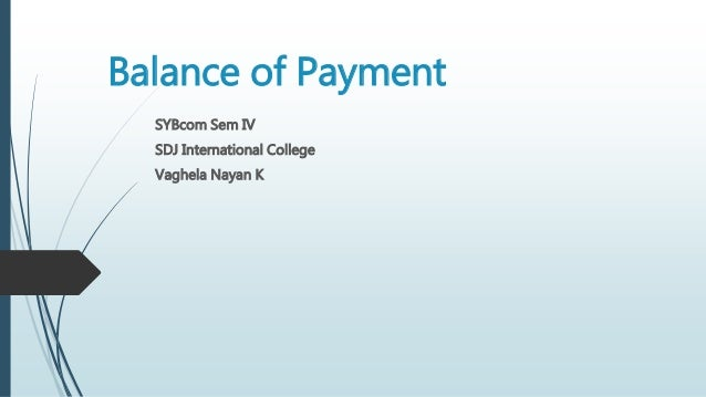Balance of Payment SYBcom Sem IV SDJ International College Vaghela Nayan K