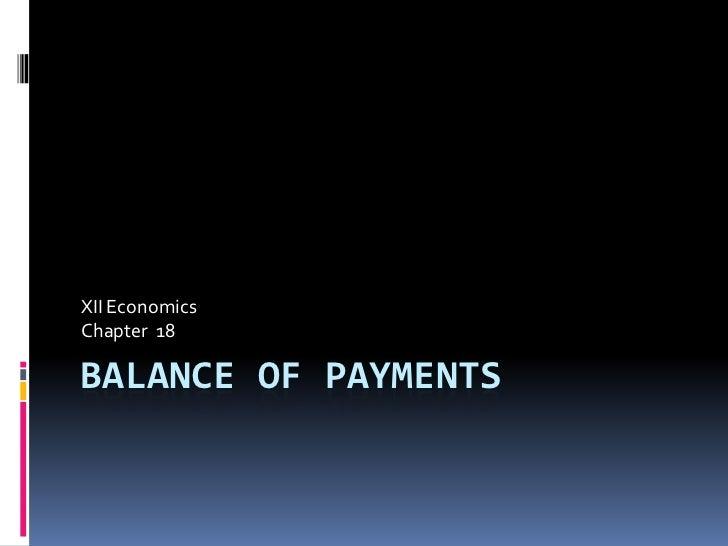 XII EconomicsChapter 18BALANCE OF PAYMENTS