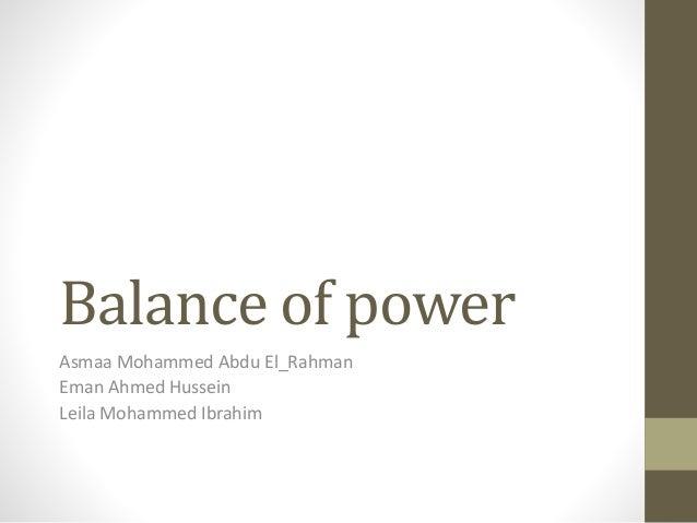Balance of power Asmaa Mohammed Abdu El_Rahman Eman Ahmed Hussein Leila Mohammed Ibrahim