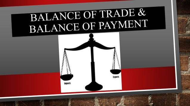 balance of trade and balance of payments essay Us trade in goods and services - balance of payments (bop) basis value in millions of dollars 1960 through 2017 balance exports imports period total goods bop services total goods bop services total goods bop services.