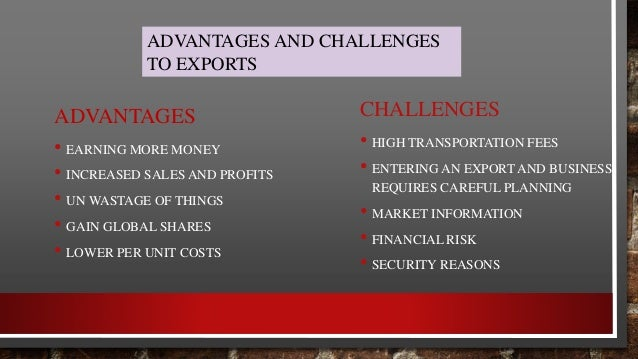 ADVANTAGES AND CHALLENGES OF IMPORTS ADVANTAGES • LOWER PRICE RATE • HIGH QUALITY • CONSUMER BENEFITS CHALLENGES • NEEDS F...