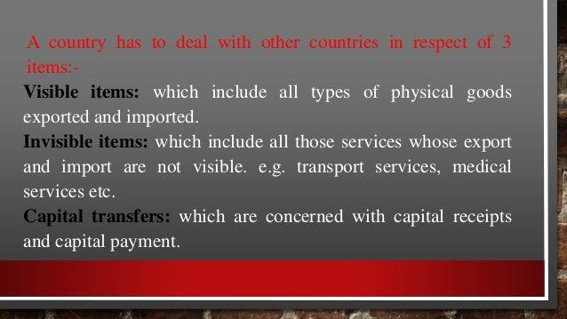 TYPES OF BALANCE OF TRADE: •FAVOURABLE / SURPLUS BALANCE. •UNFAVOURABLE /ADVERSE BALANCE.