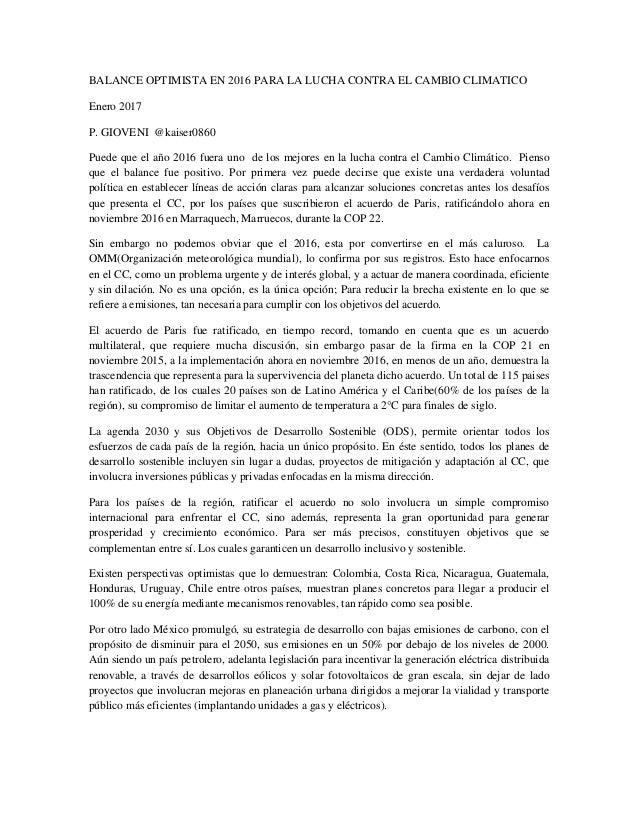 BALANCE OPTIMISTA EN 2016 PARA LA LUCHA CONTRA EL CAMBIO CLIMATICO Enero 2017 P. GIOVENI @kaiser0860 Puede que el año 2016...